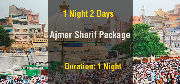 Ajmer Shariff Tour Package