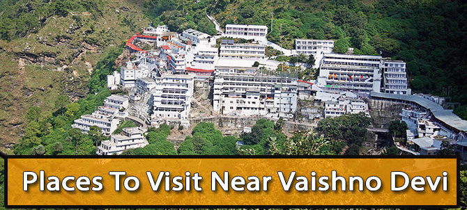 Places To See During Vaishno Devi Yatra