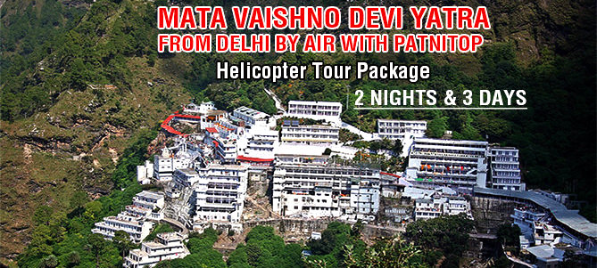 2 Nights Vaishno Devi Helicopter Tour Package from Delhi