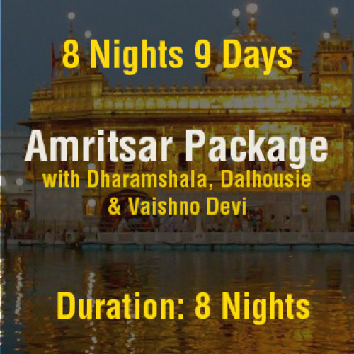8 Nights Amritsar Tour Package with Dharamshala, Dalhousie & Vaishno Devi