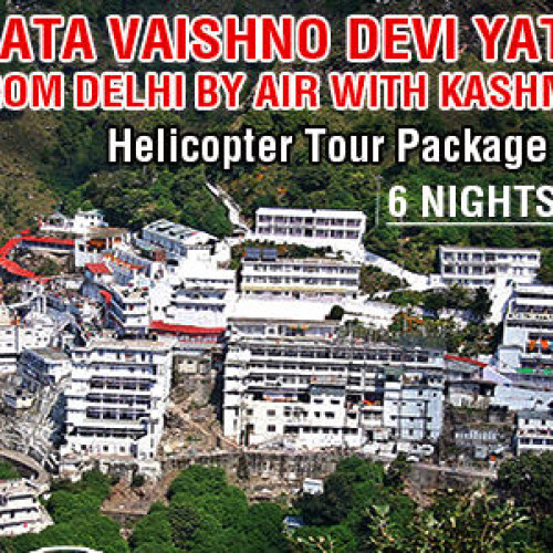 6 Nights Vaishno Devi  Helicopter Tour Package from Delhi with Kashmir