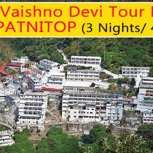 3 Nights Vaishno Devi Tour Package with Patnitop