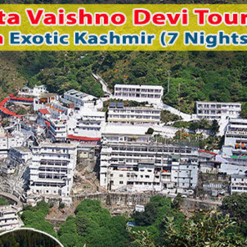8 Days Vaishno Devi Tour Packages with Exotic Kashmir